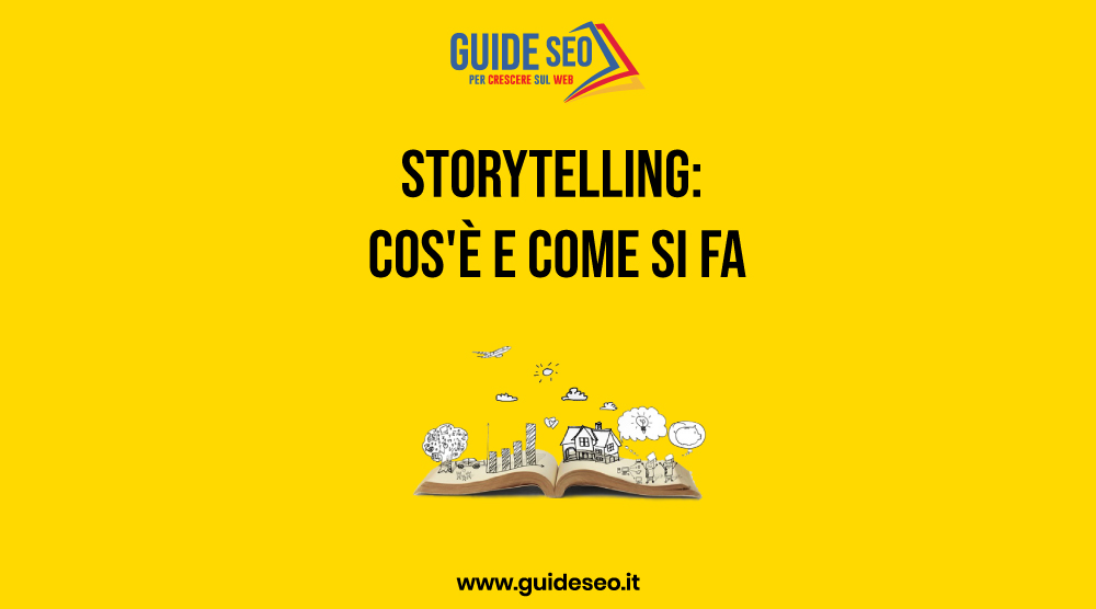 Storytelling: Cos'è e come si fa